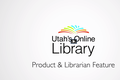 Utah's Online Library January Product & Librarian Feature