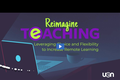 Reimagine Teaching Webinar Series: Leveraging Choice and Flexibility to Increase Remote Learning