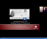 Safe and Supportive Learning Webinar Series: Understanding the School-to-Prison Pipeline and the Intersections of Trauma - Part 1