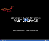 Ririe-Woodbury Dance Company: Blue Sky Theater Tutorials - Space