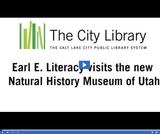 Earl E. Literacy: Visits the Natural History Museum of Utah