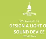 1.3.4 Lesson Plan - Design a Light or Sound Device