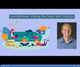Learn @ Home: Making the Most with Modules