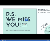 Utah State Library: PS, We Miss You - How to Stay Connected to Your Community
