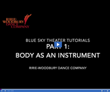 Ririe-Woodbury Dance Company: Blue Sky Theater Tutorials - Body Parts