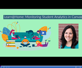 Learn @ Home: Monitoring Student Analytics in Canvas