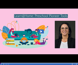 Learn @ Home: Preschool Pioneer Tools